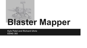 Blaster Mapper Kyle Patel and Richard Uhrie EENG 383