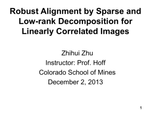 Robust Alignment by Sparse and Low-rank Decomposition for Linearly Correlated Images Zhihui Zhu