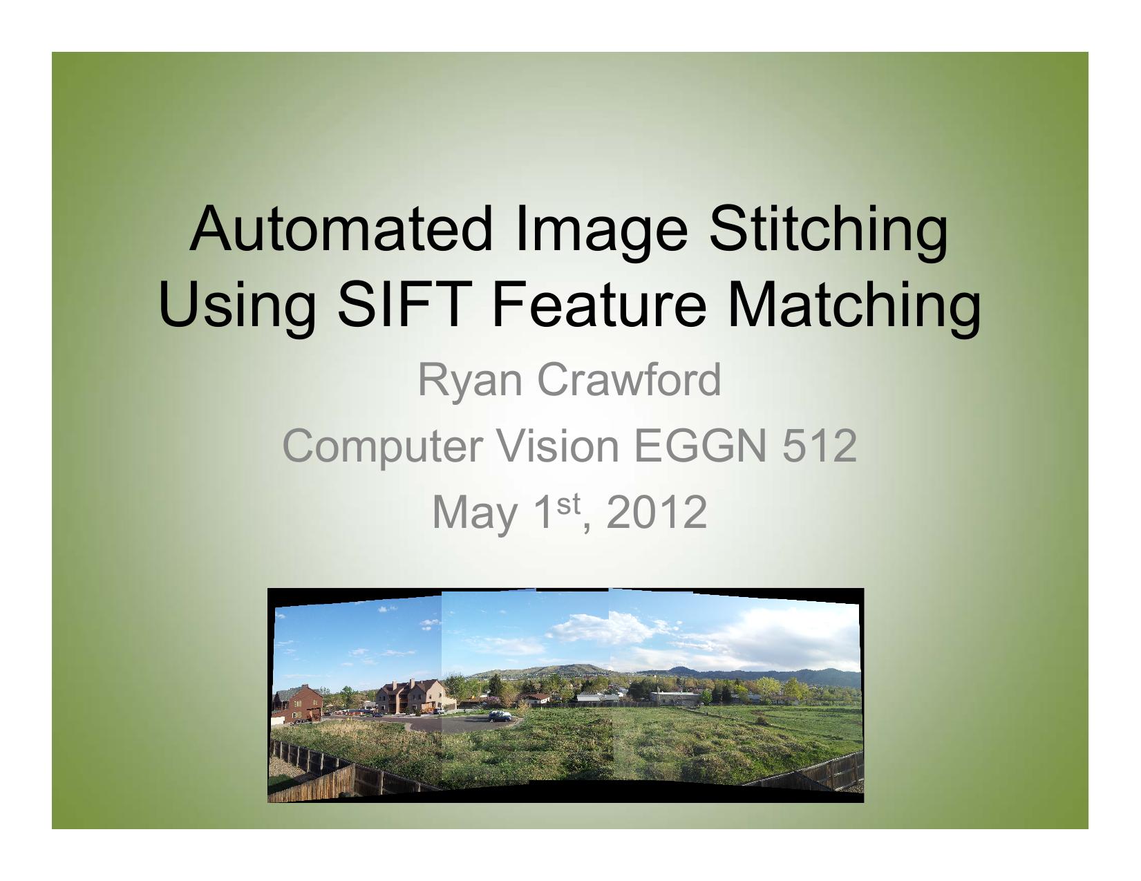 Automated Image Stitching Using SIFT Feature Matching Ryan
