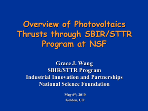 Overview of Photovoltaics Thrusts through SBIR/STTR Program at NSF Grace J. Wang