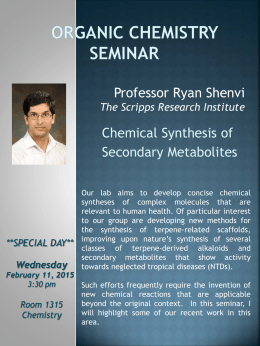 Chemical Synthesis of Secondary Metabolites Professor Ryan Shenvi The Scripps Research Institute