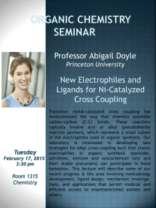 New Electrophiles and Ligands for Ni-Catalyzed Cross Coupling Professor Abigail Doyle