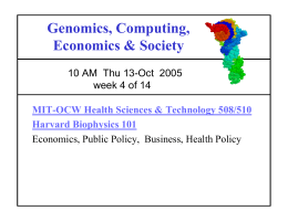 Genomics, Computing, Economics & Society 10 AM  Thu 13-Oct  2005