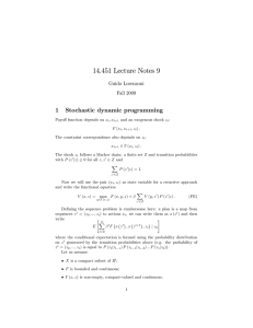 14.451 Lecture Notes 9 1 Stochastic dynamic programming Guido Lorenzoni