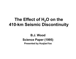 The Effect of H O on the 410-km Seismic Discontinuity B.J. Wood