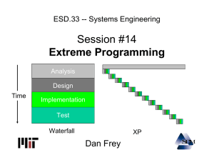 Session #14 Extreme Programming Dan Frey ESD.33 -- Systems Engineering