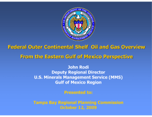 Federal Outer Continental Shelf  Oil and Gas Overview John Rodi
