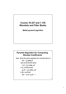 Course 18.327 and 1.130 Wavelets and Filter Banks Pyramid Algorithm for Computing