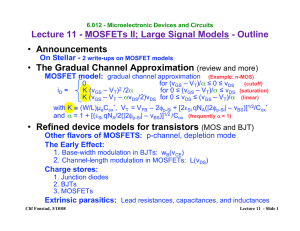Lecture 11 - MOSFETs II; Large Signal Models - Outline Announcements