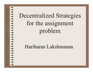 Decentralized Strategies for the assignment problem Hariharan Lakshmanan
