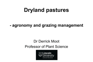 Dryland pastures - agronomy and grazing management Dr Derrick Moot