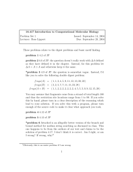 18.417  Introduction  to  Computational  Molecular ... Problem Set 1 Issued:  September 14, 2004 Lecturer:  Ross Lippert