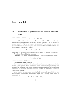 Lecture 14 14.1 Estimates of parameters of normal distribu- tion.