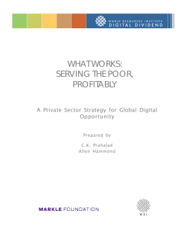WHAT WORKS: SERVING THE POOR, PROFITABLY A Private Sector Strategy for Global Digital