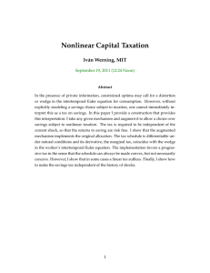 Nonlinear Capital Taxation Iván Werning, MIT September 19, 2011 (12:24 Noon)
