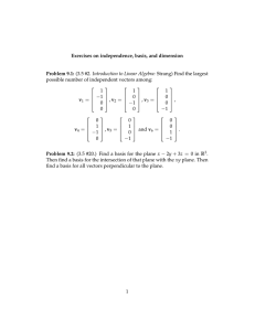 Exercises Problem (3.5 #2. Introduction to Linear Algebra: Strang) Find the largest