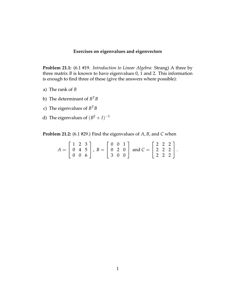 Exercises Problem (6.1 #19. Introduction to Linear Algebra: Strang) A...  three matrix B is known to have eigenvalues 0, 1.