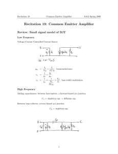 Recitation 19: Common Emitter Amplifier Review: Small signal model of BJT