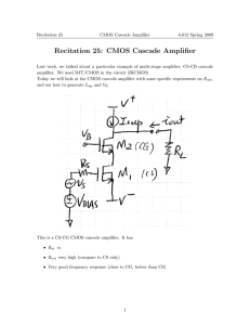 Recitation 25: CMOS Cascade Amplifier