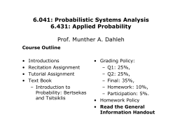 6.041: Probabilistic Systems Analysis 6.431: Applied Probability Prof. Munther A. Dahleh