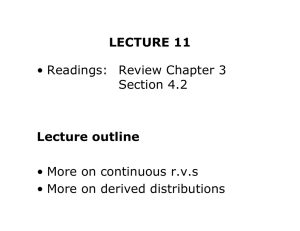LECTURE 11 Lecture outline • Readings: Review Chapter 3 Section 4.2