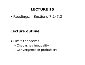 LECTURE 15 Lecture outline • Readings: Sections 7.1-7.3 • Limit theorems: