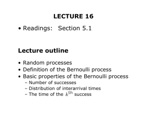 LECTURE 16 Lecture outline • Readings: Section 5.1 • Random  processes