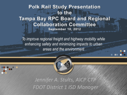 Polk Rail Study Presentation to the Tampa Bay RPC Board and Regional