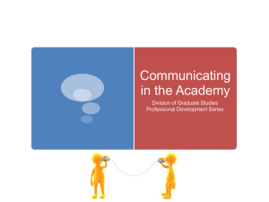 Communicating in the Academy Division of Graduate Studies Professional Development Series