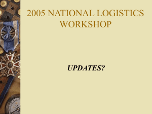 2005 NATIONAL LOGISTICS WORKSHOP UPDATES?