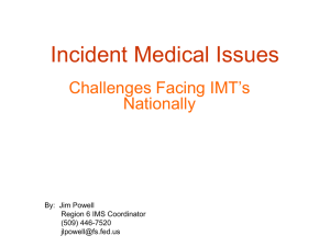 Incident Medical Issues Challenges Facing IMT's Nationally By:  Jim Powell