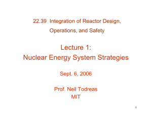 Lecture 1: Nuclear Energy System Strategies 22.39  Integration of Reactor Design,
