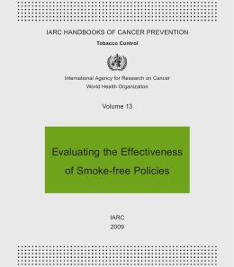 Evaluating the Effectiveness of Smoke-free Policies IARC HANDBOOKS OF CANCER PREVENTION Volume 13