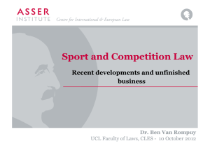 Sport and Competition Law Recent developments and unfinished business