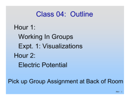 Class 04:  Outline Hour 1: Working In Groups Expt. 1: Visualizations