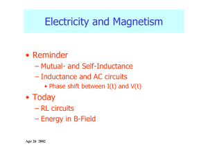Electricity and Magnetism • Reminder • Today – Mutual- and Self-Inductance