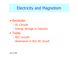 Electricity and Magnetism • Reminder • Today – RL  Circuits