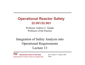 Operational Reactor Safety Integration of Safety Analysis into Operational Requirements Lecture 13