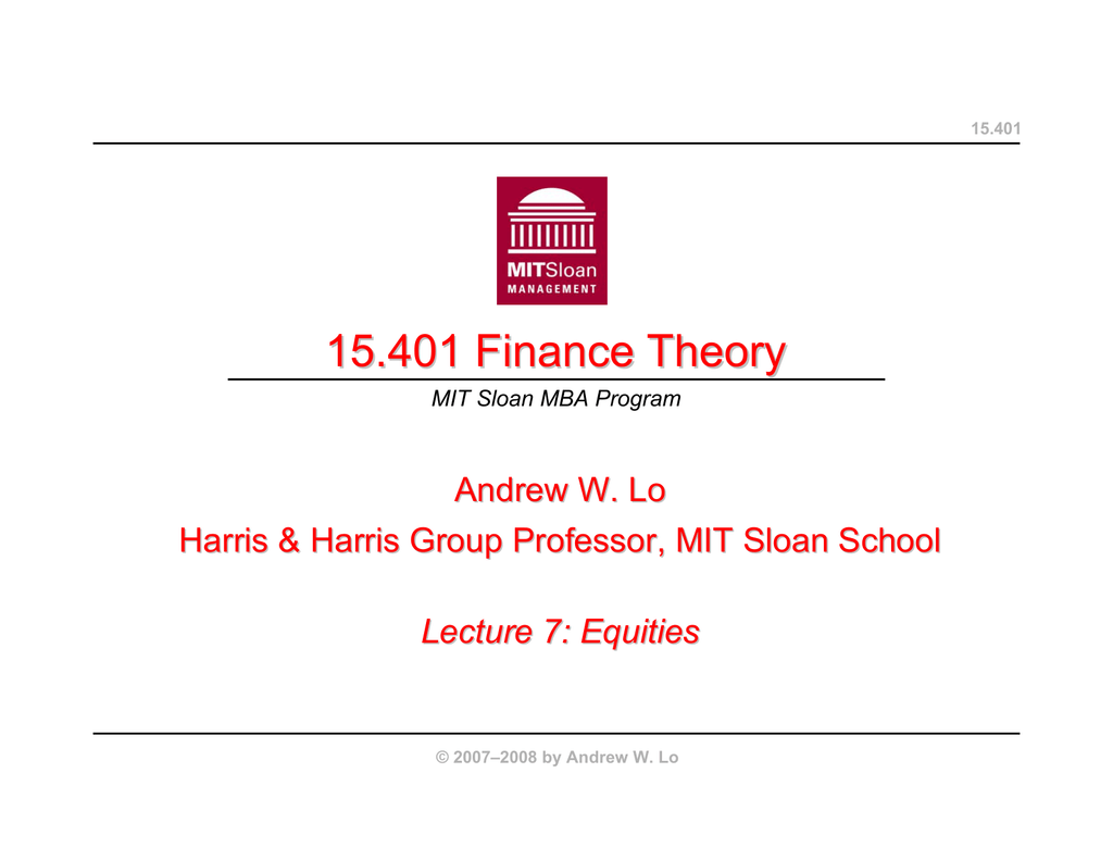 15 401 Finance Theory Andrew W  Lo Lecture 7: Equities