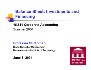 Balance Sheet: Investments and Financing 15.511 Corporate Accounting June 8, 2004