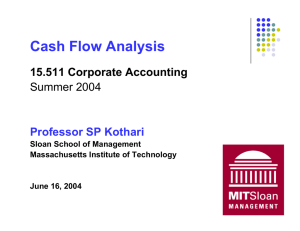 Cash Flow Analysis 15.511 Corporate Accounting Summer 2004 Professor SP Kothari