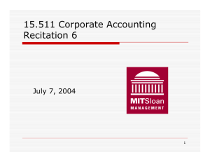 15.511 Corporate Accounting Recitation 6 July 7, 2004 1