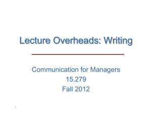 Lecture Overheads: Writing Communication for Managers 15.279 Fall 2012