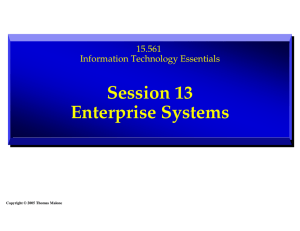 Session 13 Enterprise Systems 15.561 Information Technology Essentials