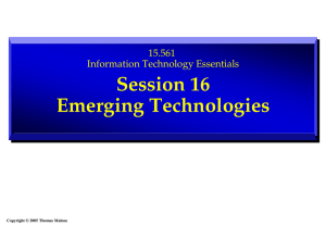 Session 16 Emerging Technologies 15.561 Information Technology Essentials