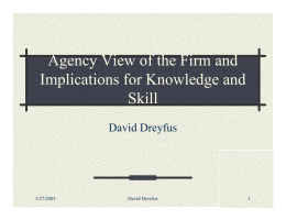 Agency View of the Firm and Implications for Knowledge and Skill David Dreyfus