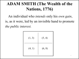 ADAM SMITH (The Wealth of the Nations, 1776) intends
