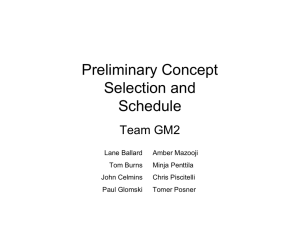 Preliminary Concept Selection and Schedule Team GM2