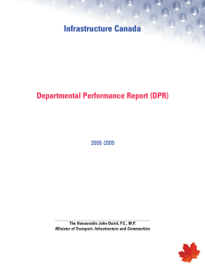Infrastructure Canada Departmental Performance Report (DPR) 2008-2009 The Honourable John Baird, P.C., M.P.