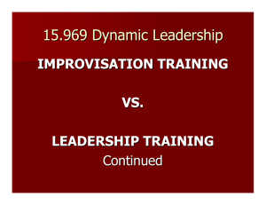 15.969 Dynamic Leadership IMPROVISATION TRAINING VS. LEADERSHIP TRAINING